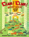 Clang! Clang! Beep! Beep!: Listen to the City - Robert Burleigh, Beppe Giacobbe