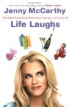 Life Laughs: The Naked Truth About Motherhood, Marriage, and Moving On - Jenny McCarthy