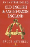 An Invitation to Old English and Anglo-Saxon England - Bruce Mitchell