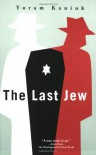 The Last Jew: A Novel - Yoram Kaniuk, Barbara Harshav