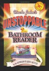 Uncle John's Unstoppable Bathroom Reader - Bathroom Readers' Institute