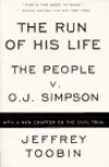 The Run of His Life : The People versus O. J. Simpson - Jeffrey Toobin