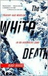 The White Death: Tragedy and Heroism in an Avalanche Zone -