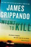 Intent To Kill - James Grippando