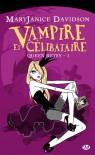 Vampire et célibataire (Queen Betsy, #1) - MaryJanice Davidson, Cécile Tasson