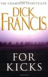 For Kicks - Dick Francis