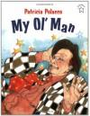 My Ol' Man - Patricia Polacco