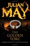 The Golden Torc: Saga of the Exiles: Book Two: Saga of the Exiles: Book Two. Traed Paperback (Saga of the Exiles 2) - Julian May