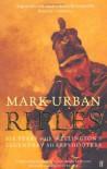 Rifles: Six Years with Wellington's Legendary Sharpshooters - Mark Urban