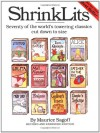 ShrinkLits: Seventy of the World's Towering Classics Cut Down to Size - Maurice Sagoff