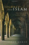 Journey Into Islam: The Crisis of Globalization - Akbar Ahmed