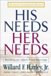 His Needs, Her Needs: Building an Affair-Proof Marriage Fifteenth Anniversary Edition - Willard F. Harley Jr.