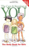 The Care & Keeping of You: The Body Book for Girls - Valorie Schaefer, Norm Bendel