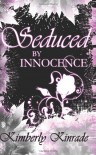 Seduced by Innocence (The Seduced Saga, Book 1) - Karpov Kinrade