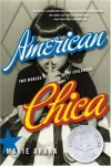 American Chica: Two Worlds, One Childhood - Marie Arana