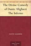 The Divine Comedy of Dante Alighieri The Inferno - James Romanes Sibbald, Dante Alighieri