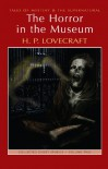 The Horror in the Museum - Howard Phillips Lovecraft
