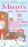 Mum's the Word - Kate Collins