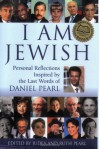 I am Jewish: Personal Reflections Inspired by the Last Words of Daniel Pearl - Judea Pearl, Ruth Pearl