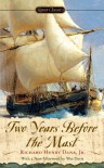 Two Years Before the Mast (Signet Classics) - Richard Henry Dana Jr.