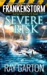 Frankenstorm: Severe Risk - Ray Garton
