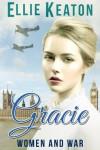 Gracie (Women & War Book 1) - Ellie Keaton