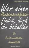 Wer einen Rechtschreibfehler findet, darf ihn behalten (Die Rechtschreibfehler-Sammelstelle) (German Edition) - Benji Alvado, Bamacher Verlag, Curtis Helmut