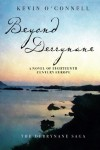 Beyond Derrynane: A Novel of Eighteenth Century Europe (The Derrynane Saga) (Volume 1) - Kevin J. O'Connell