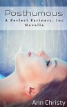 Posthumous (Perfect Partners, Incorporated Book 2) - Ann Christy
