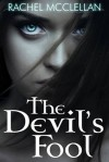 The Devil's Fool (Devil Series, #1) - Rachel McClellan