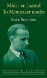 Midt i en jazztid - To mennesker mødes - Knud Sønderby