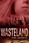 Wasteland (Book 1) - Ann Bakshis