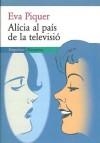 Alicia al País de la Televisió - Eva Piquer