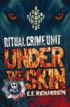 Under the Skin (Ritual Crime Unit) - E.E. Richardson
