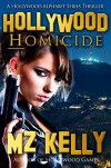 Hollywood Homicide: A Hollywood Alphabet Series Thriller - M.Z. Kelly