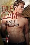 True Claim (The Sigma Menace Book 3) - Marie Johnston