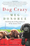 Dog Crazy: A Novel of Love Lost and Found - Meg Donohue