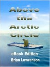 Above the Arctic Circle - Brian Lawrenson