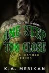 One Step Too Close: Coffin Nails MC Louisiana - K.A. Merikan