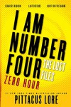 I Am Number Four: The Lost Files: Zero Hour (Lorien Legacies: The Lost Files) - Pittacus Lore