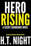 Hero Rising (Secret Guardians Book 1) - H.T. Night