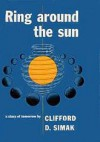 Ring Around the Sun - Clifford D. Simak