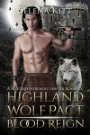 Highland Wolf Pact: Blood Reign: A Scottish Werewolf Shifter Romance - Selena Kitt