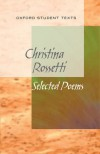 New Oxford Student Texts: Christina Rossetti: Selected Poems - Richard Gill