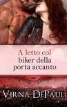 A letto col biker della porta accanto (A letto con gli scapoli Vol. 5) (Italian Edition) - Virna DePaul