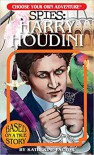 Choose Your Own Adventure Spies: Harry Houdini  - Katherine Factor
