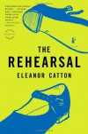The Rehearsal: A Novel (Reagan Arthur Books) - Eleanor Catton