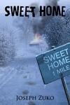 Sweet Home - Joseph Zuko, Josh McCullough