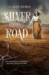 Silver on the Road (The Devil's West Book 1) - Laura Anne Gilman