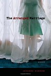 The Arranged Marriage: Poems - Jehanne Dubrow